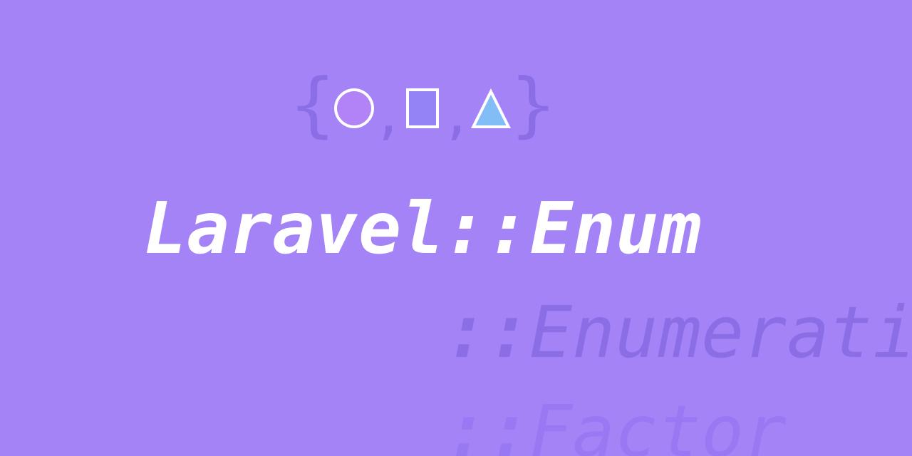GitHub - BenSampo/laravel-enum: Simple, extensible and powerful