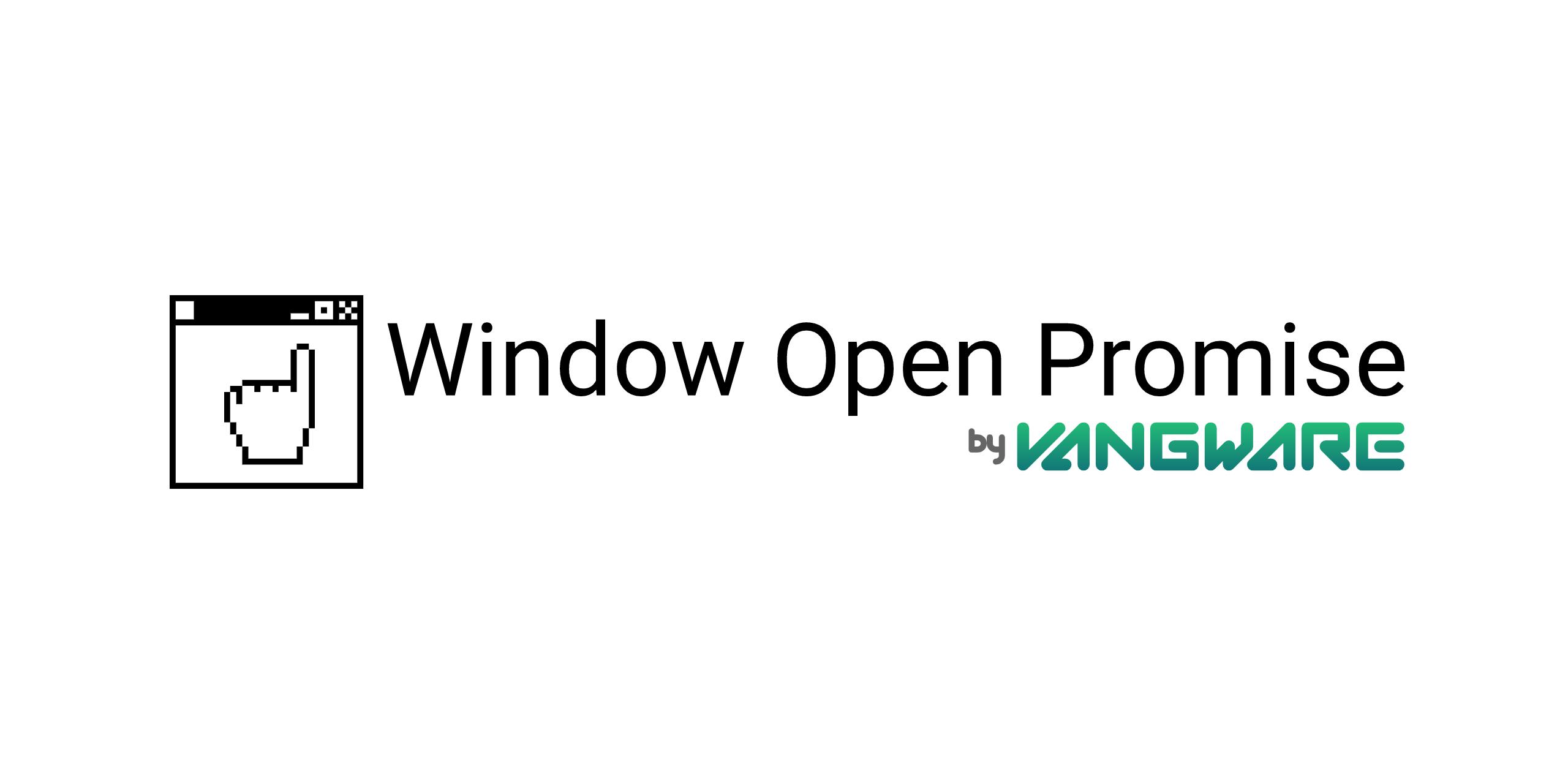 Window Open Promise by Vangware