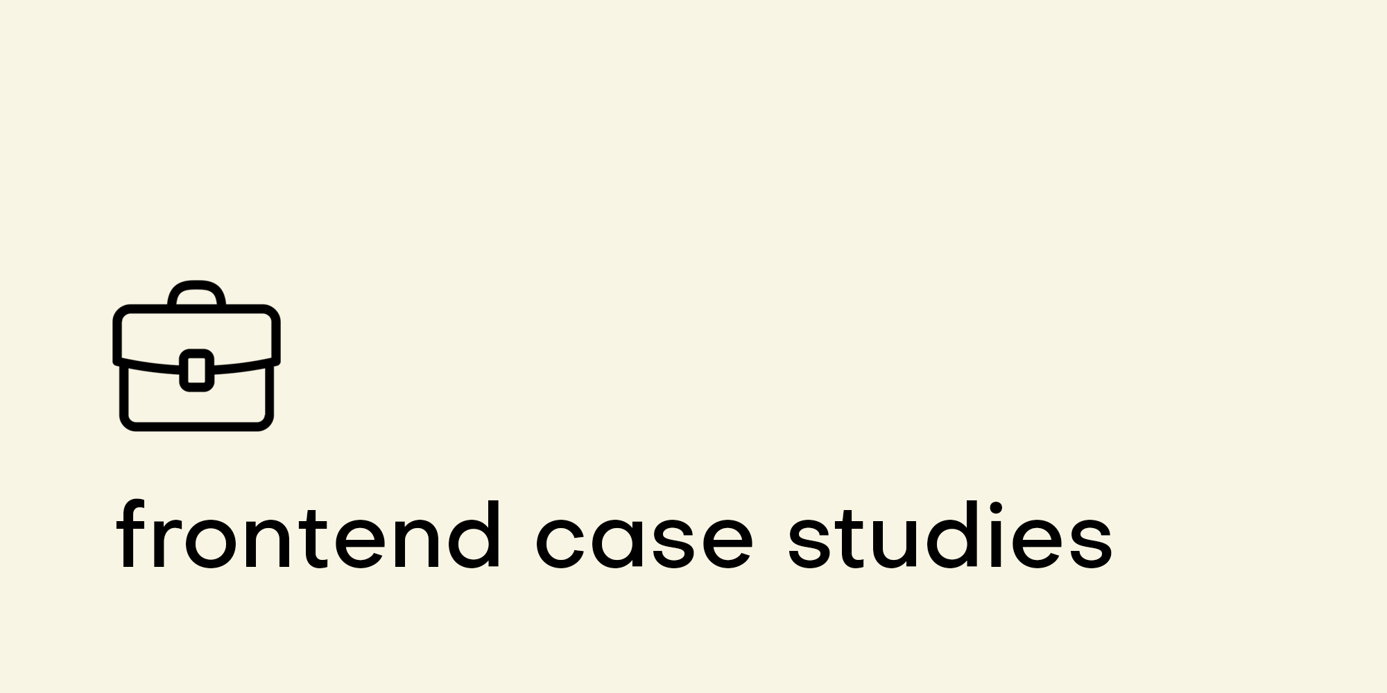 GitHub - andrew--r/frontend-case-studies: 💼 A curated list