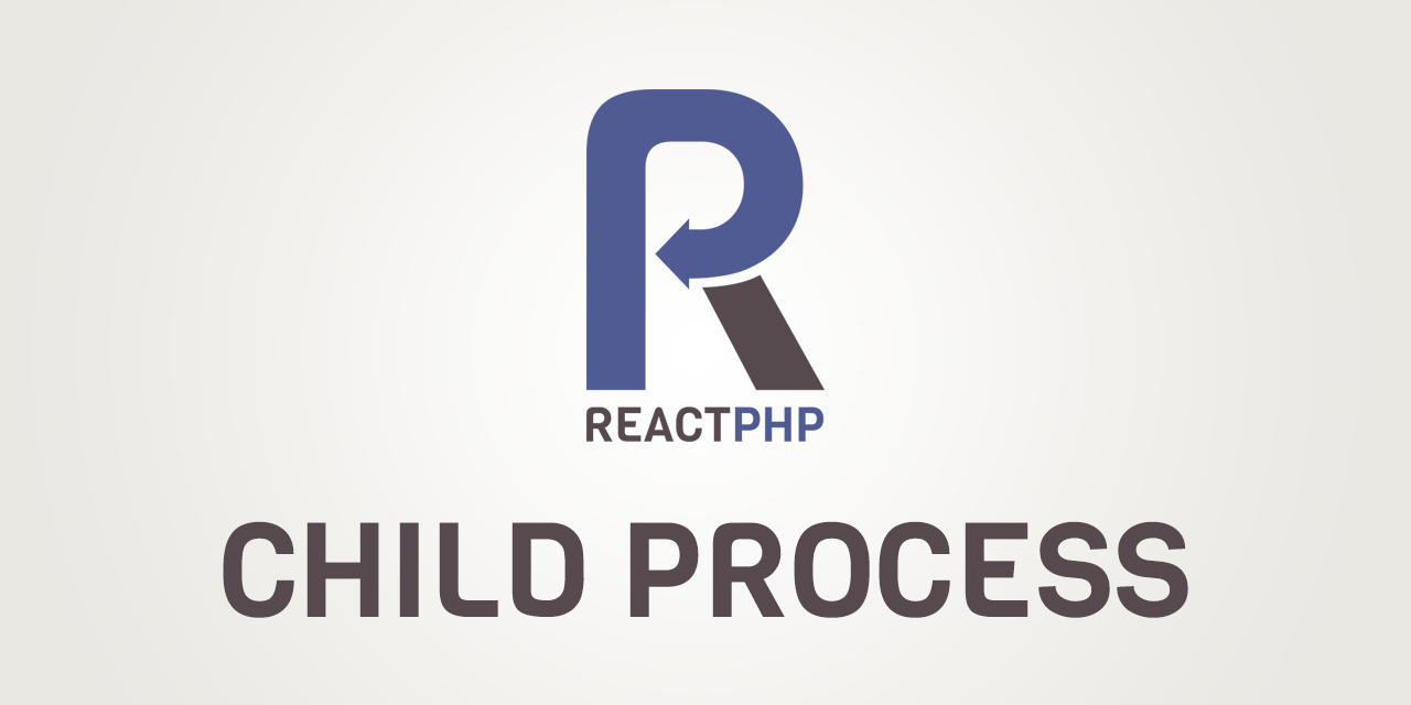 reactphp/child-process