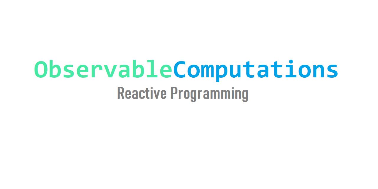 ObservableComputations