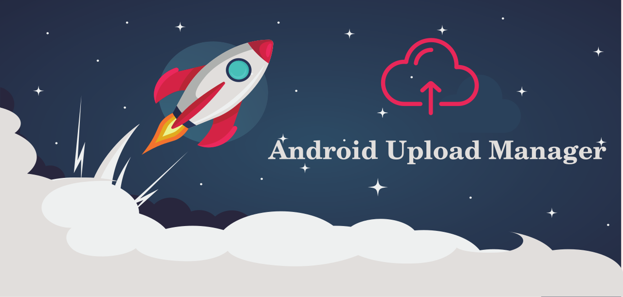 AndroidUploadManager