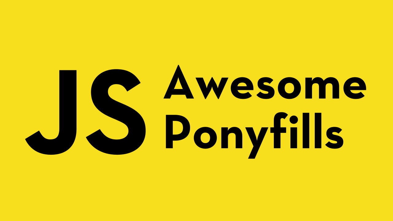 awesome-ponyfills