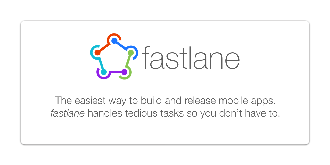 GitHub - fastlane/fastlane: 🚀 The easiest way to automate building