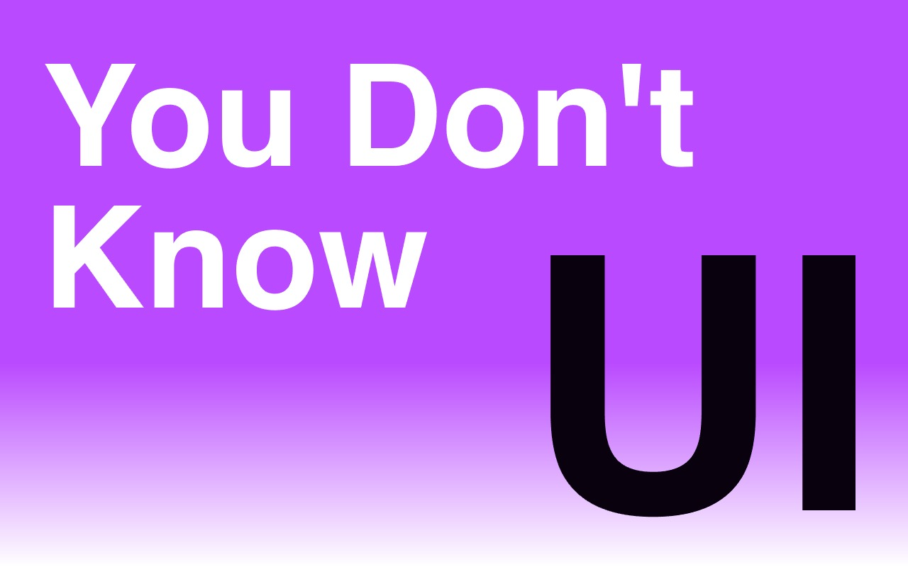 You-Dont-Know-UI