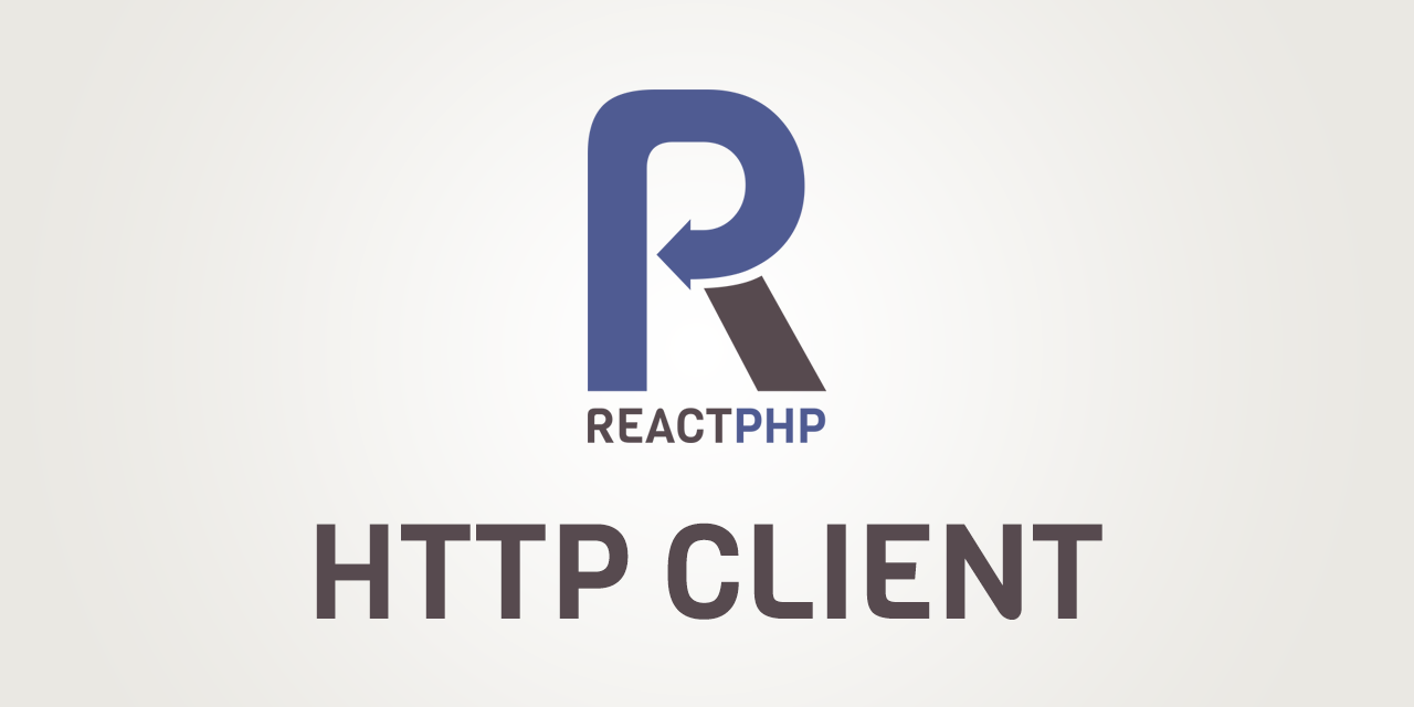 GitHub - reactphp/http-client: Event-driven, streaming HTTP