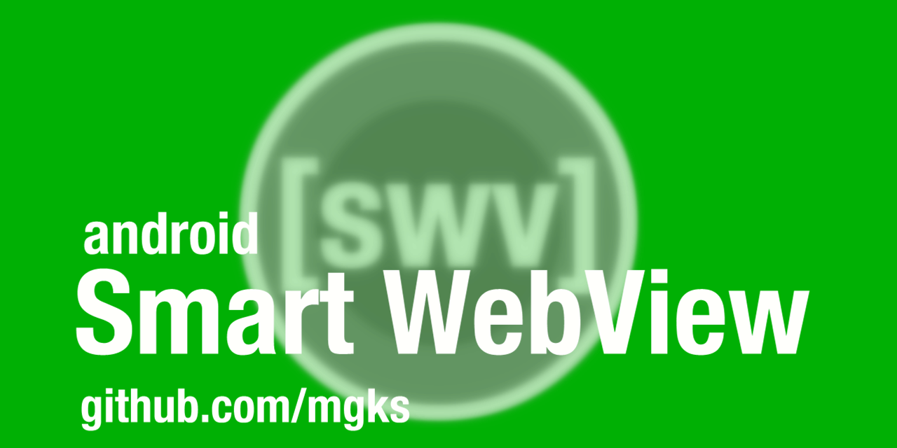 GitHub - mgks/Android-SmartWebView: A webview integrated w